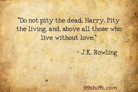 pity-dead-harry-pity-living